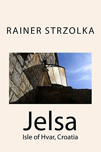 Jelsa: Isle of Hvar, Croatia: Volume 4