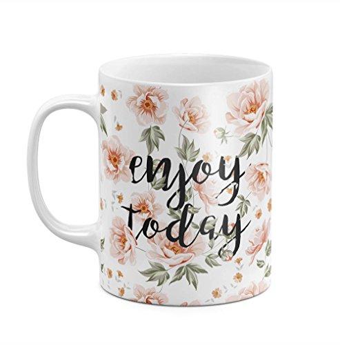 Floral Enjoy Today Cream Pink Wild Flowers Positive Good Vibes 11 ounce Ceramic Tea Coffee Mug Becher Tasse Krug (Holder Land Pot)