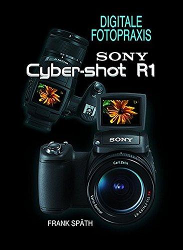 Sony Cyber-shot R1: Praxisbuch Cyber-shot Point