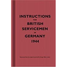Instructions for British Servicemen in Germany, 1944 (Instructions for Servicemen)