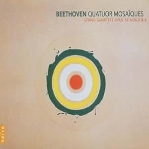 Beethoven: String Quartets Op 18, Nos 5 & 6 /Quatuor Mosaïques