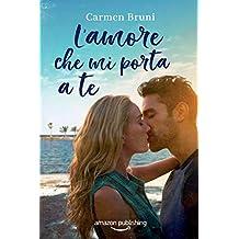 L'amore che mi porta a te (Le distanze dell'amore Vol. 1)