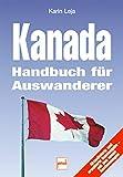 Kanada: Handbuch für Auswanderer - Karin Leja