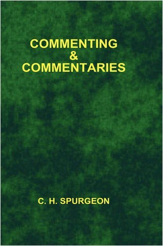 Commenting and Commentaries (College) by Charles Haddon Spurgeon (2006-05-18)