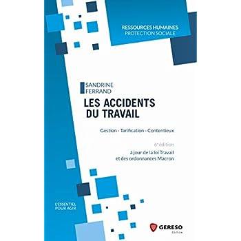 Les accidents du travail: Gestion - Tarification - Contentieux