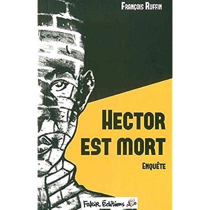 Hector est mort: Enquête