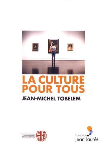 La culture pour tous par Jean-michel Tobelem