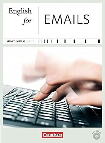 Short Course Series - Business Skills: B1-B2 - English for Emails - Neue Ausgabe: Kursbuch mit CD