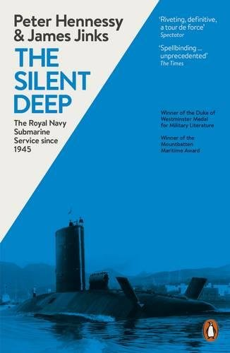 The Silent Deep: The Royal Navy Submarine Service Since 1945 por James Jinks