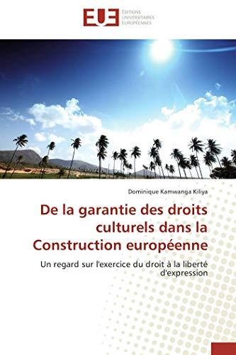 De la garantie des droits culturels dans la construction européenne par Dominique Kamwanga Kiliya