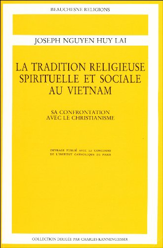 La tradition religieuse spirituelle et sociale au Vietnam : sa confrontation avec le Christianisme par Joseph Nguyen Huy Lai