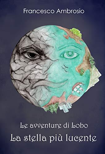 Le avventure di Lobo, La stella più lucente (Italian Edition ...