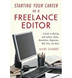 Telecharger Livres Starting Your Career as a Freelance Editor A Guide to Working with Authors Books Newsletters Magazines Web Sites and More Paperback Common (PDF,EPUB,MOBI) gratuits en Francaise