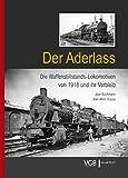 Der Aderlass: Die Waffenstillstands-Lokomotiven von 1918 und ihr Verbleib