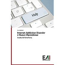 Internet Addiction Disorder e Nuove Dipendenze