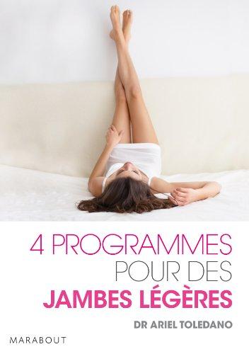 4 programmes pour des jambes légères par Dr Ariel Toledano