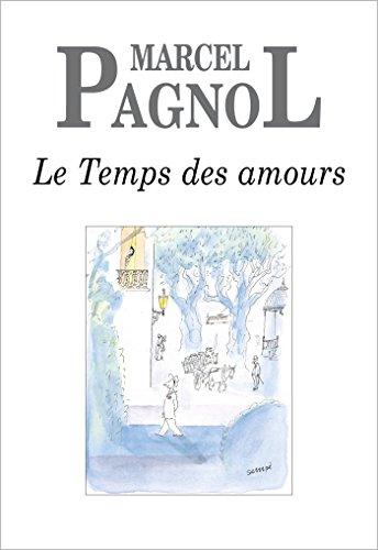 Le Temps des amours par Marcel Pagnol