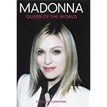 Madonna: Queen of the World by Douglas Thompson (2001-09-15)