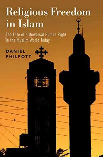 Religious Freedom in Islam: The Fate of a Universal Human Right in the Muslim World Today (English Edition)