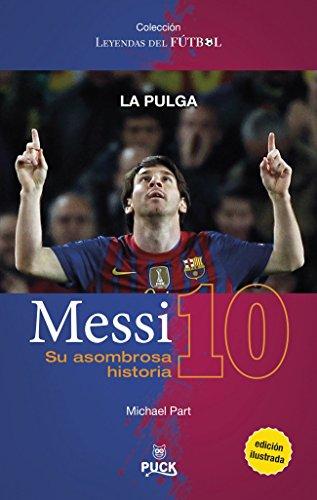Messi: su asombrosa historia (Puck Leyendas del fútbol) por Michael Part