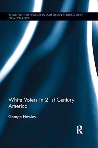 white-voters-in-21st-century-america-routledge-research-in-american-politics-and-governance
