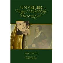 Unveiled: Fanny Chamberlain Reincarnated (English Edition)