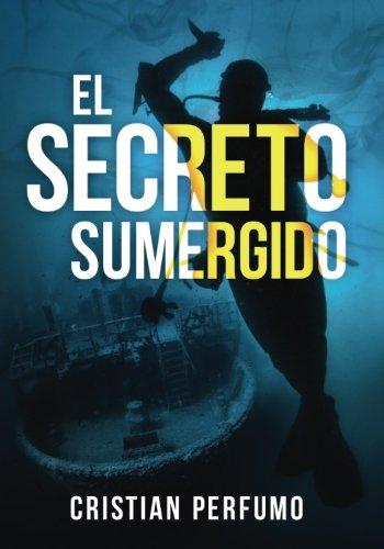 El secreto sumergido por Cristian Perfumo