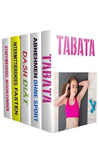 Tabata | Abnehmen Ohne Sport | Dash Diät | Intermittierendes Fasten | Stoffwechsel beschleunigen: 3 kg in 7 Tagen abnehmen  (5in1 Buch)