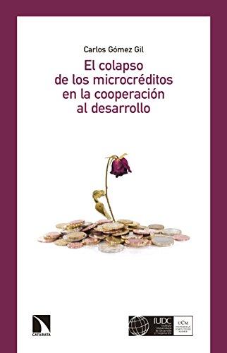 El colapso de los microcréditos en la cooperación al desarrollo: Escritores e intelectuales ante la política por Carlos Gómez Gil