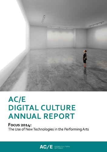 AC/E Digital Culture Annual Report 2014: Focus 2014: The Use of New Technologies in the Performing Arts (Anuario ACE) (English Edition)