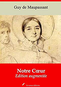 Notre Coeur | Edition Intégrale Et Augmentée: Nouvelle Édition 2019 Sans Drm por Guy De Maupassant epub