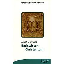 Basiswissen Christentum (Topos plus - Taschenbücher)