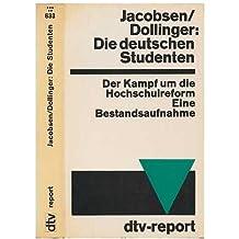 Die deutschen Studenten : Der Kampf um d. Hochschulreform. Eine Bestandsaufnahme / Hrsg. von Hans Adolf Jacobsen u. Hans Dollinger unter Mitarb. von Wilfried von Bredow