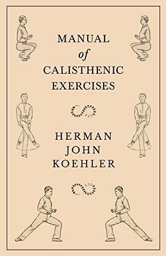 Manual of Calisthenic Exercises por Herman John Koehler