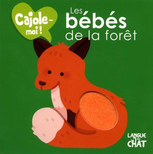Les bébés de la forêt - Cajole-moi !