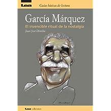 GARCIA MARQUEZ: Más de medio siglo de anecdotario inédito sobre el Nobel colombiano (Spanish Edition)