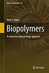Biopolymers: A Molecular Paleontology Approach (Topics in Geobiology)