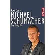 Michael Schumacher: Die Biografie