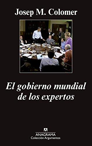 El Gobierno Mundial De Los Expertos (Argumentos)