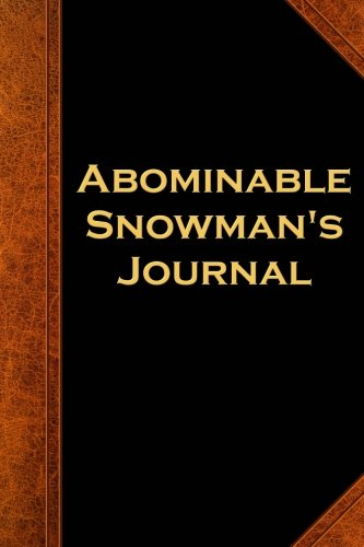 Abominable Snowman's Journal Vintage Style: (Notebook, Diary, Blank Book) (Scary Halloween Journals Notebooks (Scary Snowman)