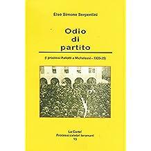 Odio di partito: (I processi Pallotti e Michelessi – 1920-1925) (La Corte! Processi celebri teramani Vol. 13)