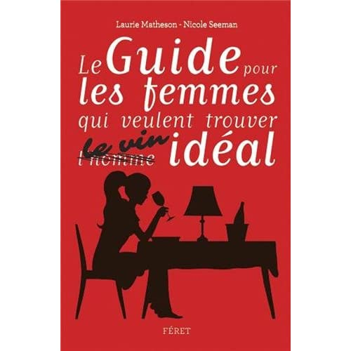 GUIDE POUR FEMMES QUI VEULENT CHOISIR LE VIN IDEAL
