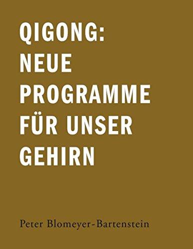 Qigong: Neue Programme für unser Gehirn -