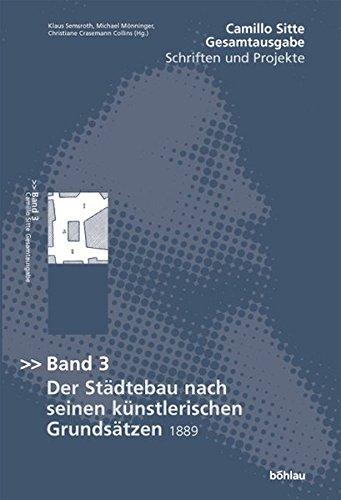 Der Städte-Bau nach seinen künstlerischen Grundsätzen, Bd. 3. Ein Beitrag zur Lösung modernster Fragen der Architektur und der monumentalen Plastik unter besonderer Beziehung auf Wien