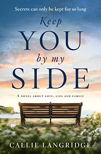 Keep You By My Side: a novel about love, lies and family (English Edition)