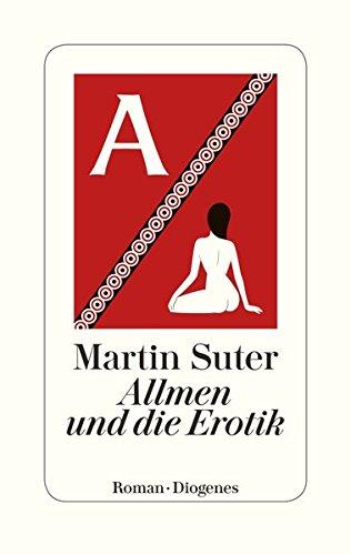 Martin Suter: Allmen und die Erotik