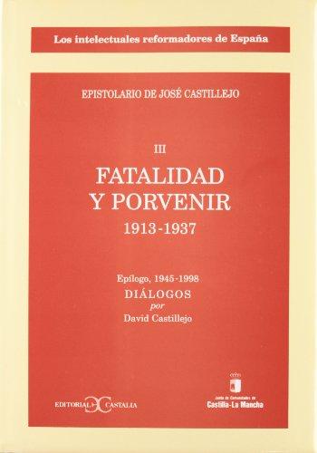 Fatalidad y porvenir: 1910-1912 (Los intelectuales reformadores de España : epistolario de José Castillejo) por José Castillejo