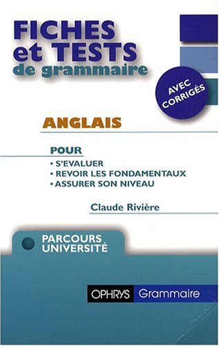 Fiches et tests de grammaire - Anglais - avec corrigés