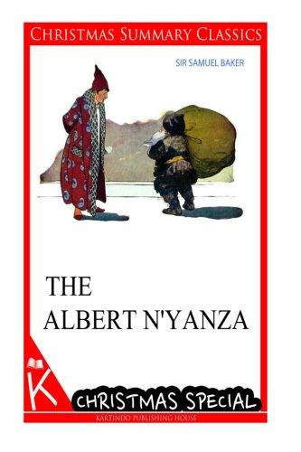 The Albert N'Yanza [christmas summary classics] por Sir Samuel Baker