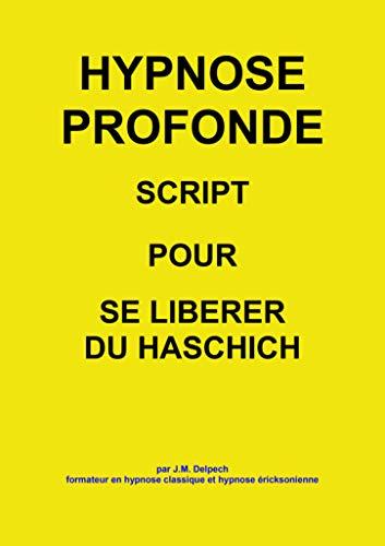 Pour se libérer du haschich par Jean-Marie Delpech